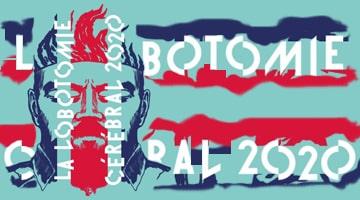 La Lobotomie Cérébral 2020
